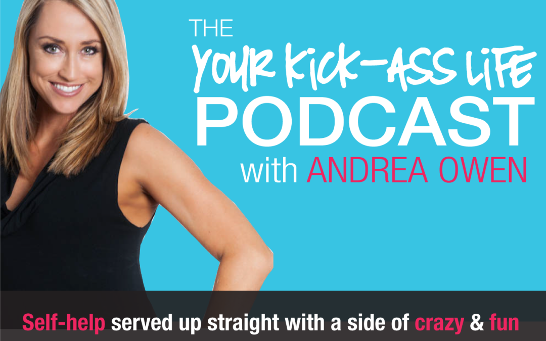 Episode 1: What is living a kick-ass life?