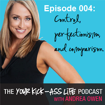 Episode 004: Control, perfectionism, and comparison.
