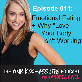"""Episode 11: Emotional Eating + Why """"Love Your Body"""" Isn't Working"""