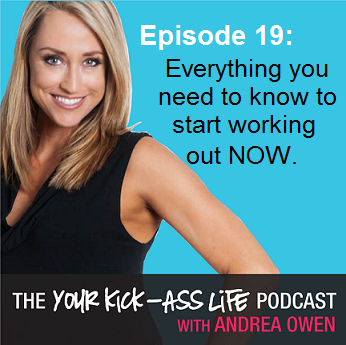 Episode 19: Everything you need to know to start working out NOW