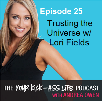 Episode 25: Trusting the Universe w/ Lori Fields