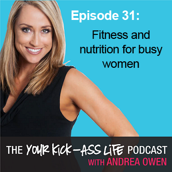 Episode 31 – Fitness and nutrition for busy women