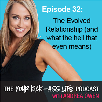 Episode 32 – The Evolved Relationship (and what the hell that even means)