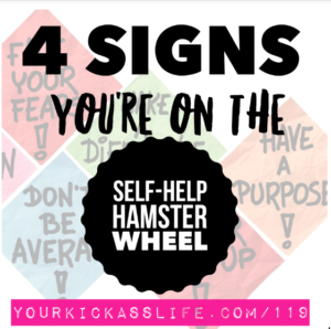 "Episode 119: 4 Signs You're On the Self-Help ""Hamster Wheel"" (and what to do about it)"
