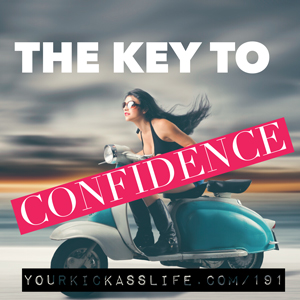 Episode 191: The Key To Confidence