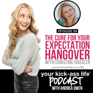 Episode 58: Expectation Hangover with Christine Hassler