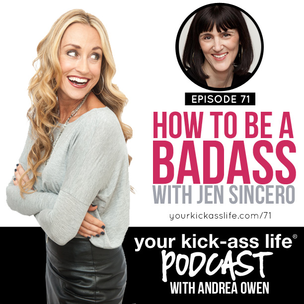 Episode 71: How to be a badass, with Jen Sincero