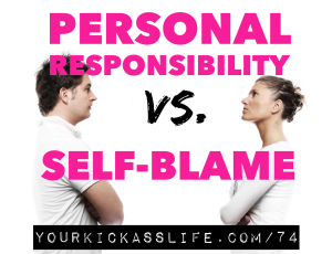 Episode 74: Personal responsibility vs. self-blame