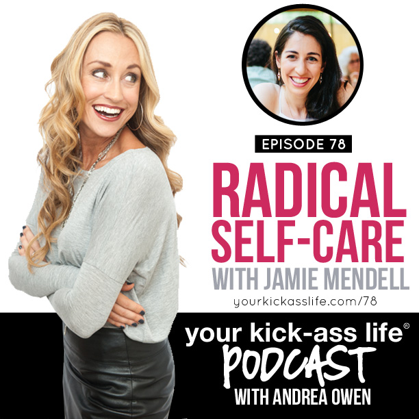 Episode 78: Radical self care with Jamie Mendell