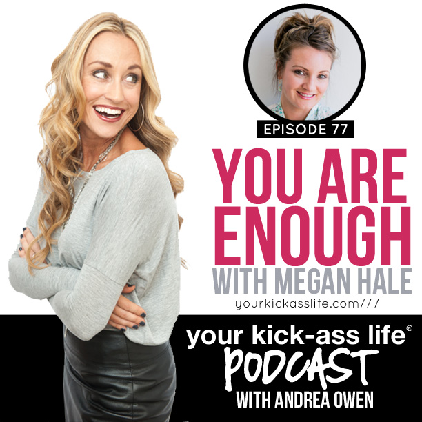 Episode 77: You are enough, with Megan Hale
