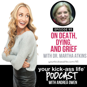 Episode 95: On Death, Dying, and Grief with Dr. Martha Atkins