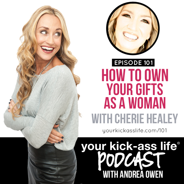 Episode 101: How to Own Your Gifts as a Woman with Cherie Healey