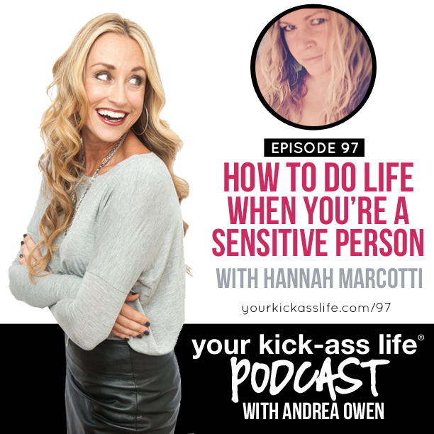 Episode 97: How to do life when you're a sensitive person with Hannah Marcotti