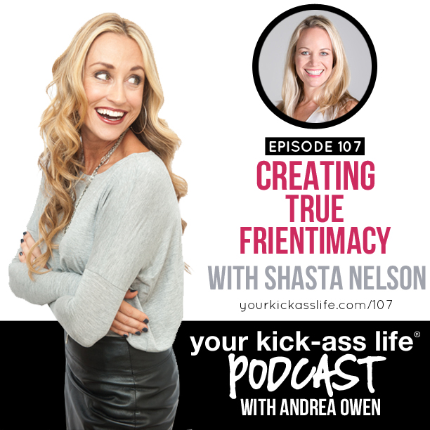 Episode 107: Creating True Frientimacy, with Shasta Nelson
