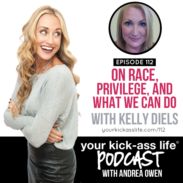 Episode 112: On Race, Privilege, and What We Can Do, with Kelly Diels