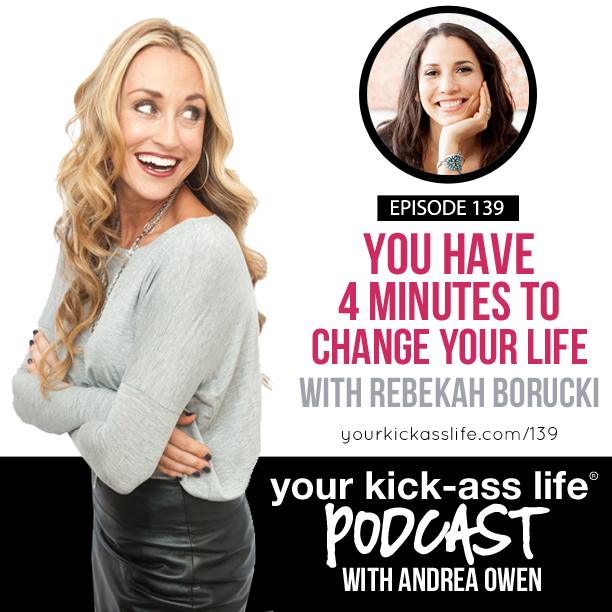 Episode 139: You have 4 minutes to change your life with Rebekah Borucki