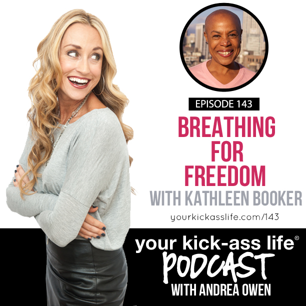 Episode 143: Breathing for freedom with Kathleen Booker