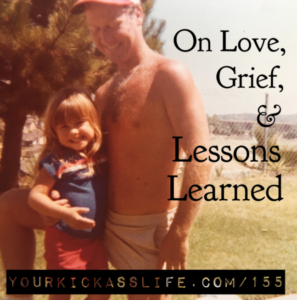 Episode 155: On Love, Grief, and Lessons Learned