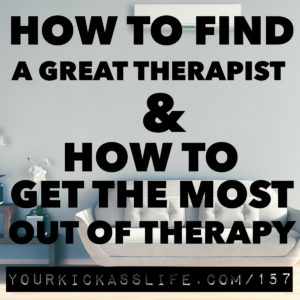 Episode 157: How to find a great therapist and how to get the most out of it