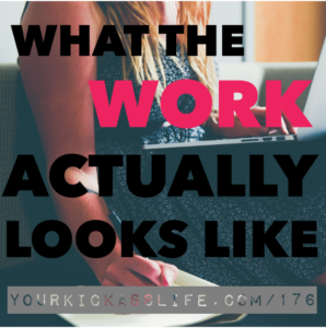 Episode 176: What the work actually looks like