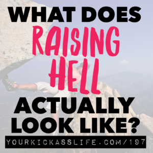 What Does Raising Hell Actually Look Like?