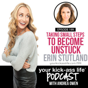 Episode 199: Taking Small Steps To Become Unstuck with Erin Stutland