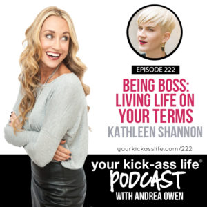 Episode 222: Being Boss: Living Life On Your Terms with Kathleen Shannon