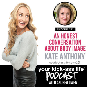 Episode 221: An Honest Conversation About Body Image with Kate Anthony
