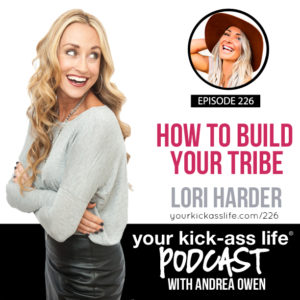 Episode 226: How to Build Your Tribe with Lori Harder