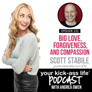 Episode 232: Big Love, Forgiveness, and Compassion with Scott Stabile