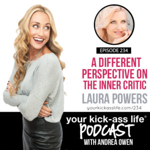 Episode 234: A Different Perspective on the Inner Critic with Laura Powers