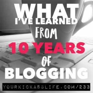 Episode 233: What I've learned from 10 years of blogging