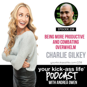 Episode 238: Being More Productive and Combating Overwhelm with Charlie Gilkey