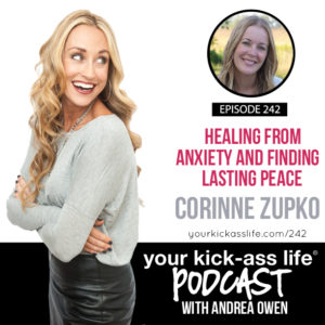 Episode 242: Healing From Anxiety and Finding Lasting Peace with Corinne Zupko