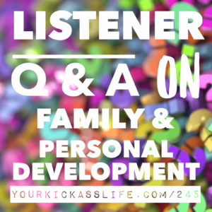 Episode 245: When your family doesn't get your personal development journey