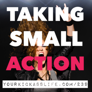 Episode 239: The importance of taking small action