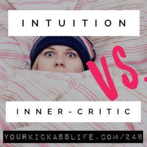 Episode 248: Intuition vs. Inner-Critic