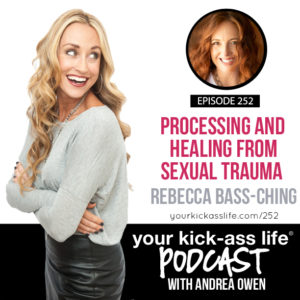 Episode 252: Processing and Healing from Sexual Trauma with Rebecca Bass-Ching