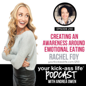 Episode 250: Creating an Awareness Around Emotional Eating with Rachel Foy