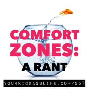 Episode 257: Comfort Zones: A Rant