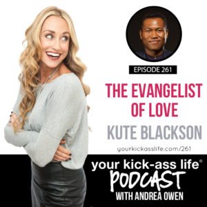 Episode 261: The Evangelist of Love with Kute Blackson