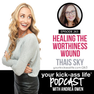 Episode 263: Healing the Worthiness Wound with Thais Sky