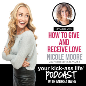 Episode 264: How to Give and Receive Love with Nicole Moore