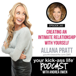 Episode 265: Creating An Intimate Relationship with Yourself with Allana Pratt