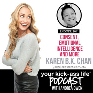 Episode 267: Consent, Emotional Intelligence and More with Karen B.K. Chan