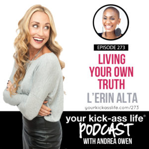 Episode 273: Living Your Own Truth with L'Erin Alta