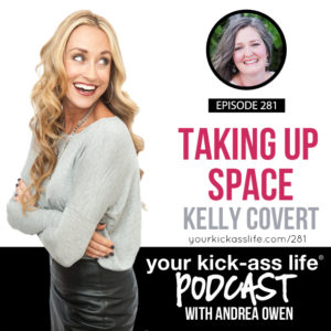 Episode 281: Taking Up Space with Kelly Covert