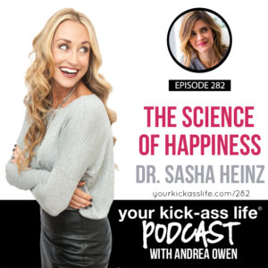 Episode 282: The Science of Happiness with Dr. Sasha Heinz