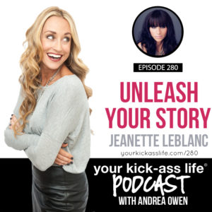 Episode 280: Unleash Your Story with Jeanette LeBlanc