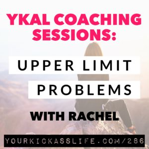 Episode 286: YKAL Coaching Sessions: Upper Limit Problems with Rachel